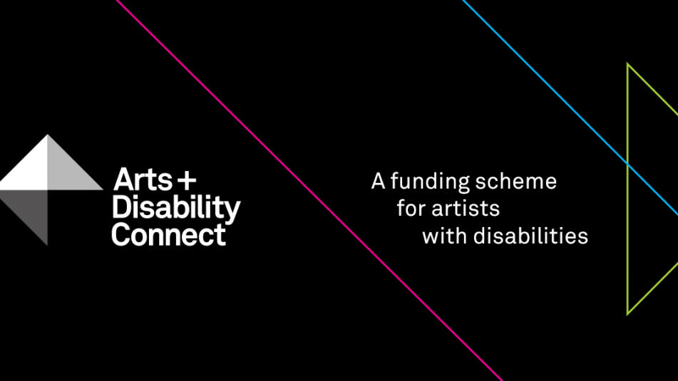 Arts And Disability Connect, A Funding Scheme For Artists With Disabilities.