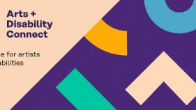 A Banner With Arts And Disability Connect Written In Dark Blue Text, Underneath Which Reads A Scheme For Artists With Disabilities. The Left Side Of The Image Is A Beige Colour, While The Right Side Has Large, Brightly Coloured Geometric Shapes, Set Against A Purple Background